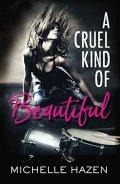 cruel kind of beautiful